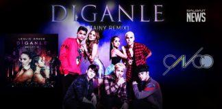 Leslie Grace, Becky G, CNCO - Diganle (2018 reggaeton Official Tainy Remix Video)