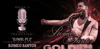Romeo Santos - El Papel PT. 2 (Version Marido 2018 Bachata Testo e Traduzione)