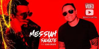 Messiah Ft Elvis Crespo - Salvaje (2018 bachata official video)