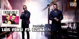 Luis Fonsi, Ozuna - Imposible (2018 reggaeton official video