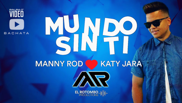 Manny Rod - Katy Jara - Un Mundo Sin Ti (2018 Bachata lyric video)