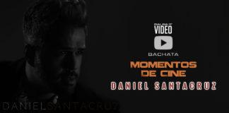 Daniel Santacruz - Momentos De Cine (2018 Bachata official video)