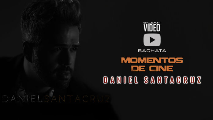 Daniel Santacruz - Momentos De Cine (2018 Bachata official video)