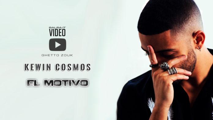 Kewin Cosmos - El Motivo (2018 ghetto zouk official video)