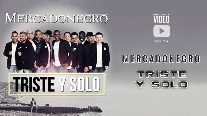 Mercadonegro - Triste y Solo (2018 Salsa official video)