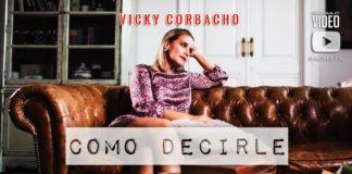 Vicky Corbacho - Como Decirle (2018 Bachata official video)