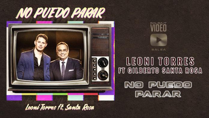 Leoni Torres feat. Gilberto Santa Rosa - No Puedo Parar (2019 Salsa official video)
