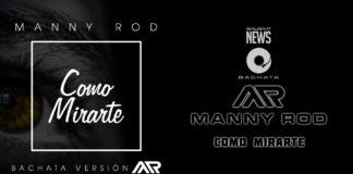 Manny Rod - Como Mirarte (2019 News Bachata)