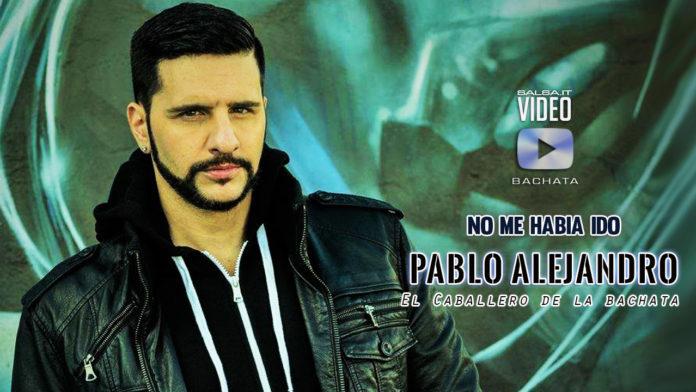 Pablo Alejandro - No Me Habia Ido (2019 bachata official video)