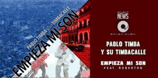 Pablo Timba y su Timbacalle Feat Roberton - Empieza Mi Son (2019 Salsa News)