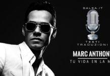 Marc Anthony - Tu Vida En La Mia (2019 testo e Traduzione)