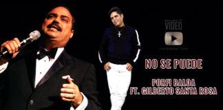 Porfi Baloa ft. Gilberto Santa Rosa - No Se Puede (2019 Salsa official video)