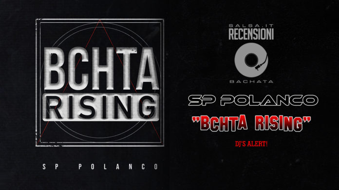 SP Polanco - Bchta Rising (2019 Recensioni Bachata)