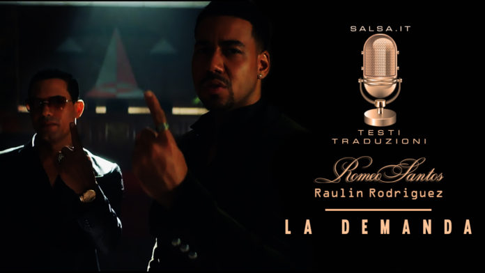 Romeo Santos - Raulin Rodriguez - La Demanda (2019 Testo e Traduzione)