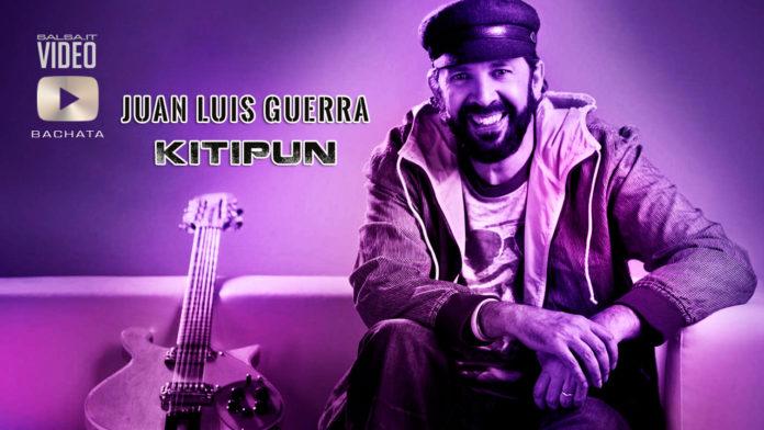 Juan Luis Guerra - KITIPUN (2019 Bachata official video)