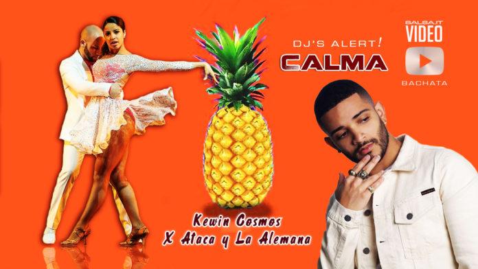 Kewin Cosmos , Ataca & La Alemana - Calma (2019 bachata Version official video)