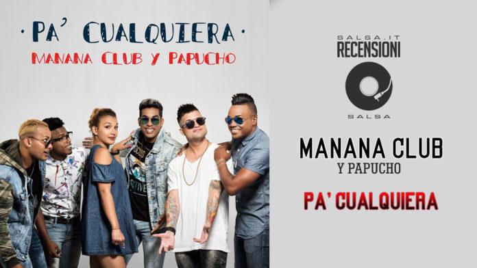 Manana Club Y Papucho - Pa Cualquiera (2019 Recensioni)