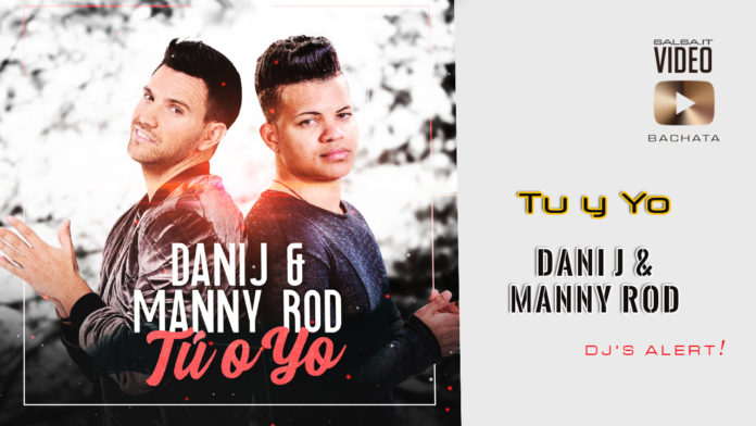 Manny Rod, Dani J - Tu y Yo (2019 Bachata lyric video)
