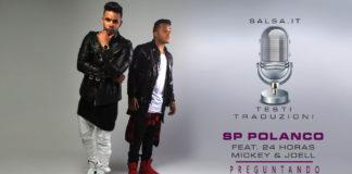 SP Polanco Ft. 24 Horas Mickey Then Joell - Preguntando (2019 Testo e Traduzione)
