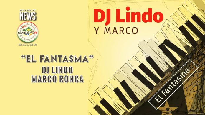 DJ Lindo y Marco Ronca - El Fantasma (2019 Salsa)