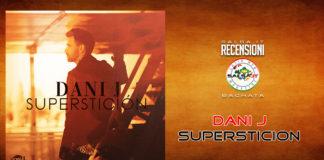Dani J - Supersticion (2019 Bachata recensione)
