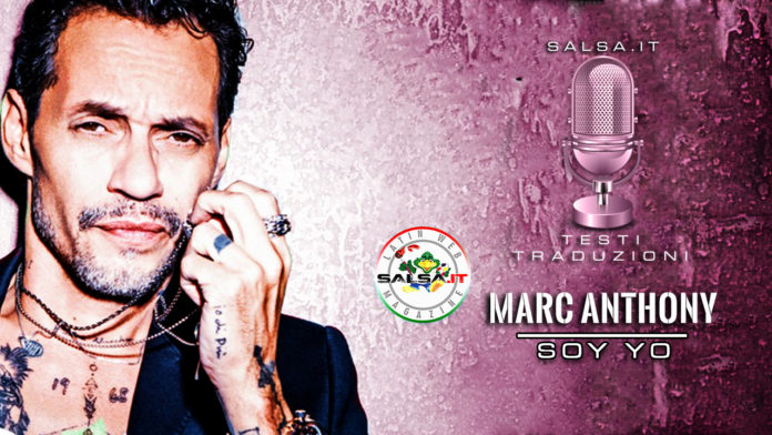Marc Anthony - Soy Yo (2019 Testo e Traduzione)