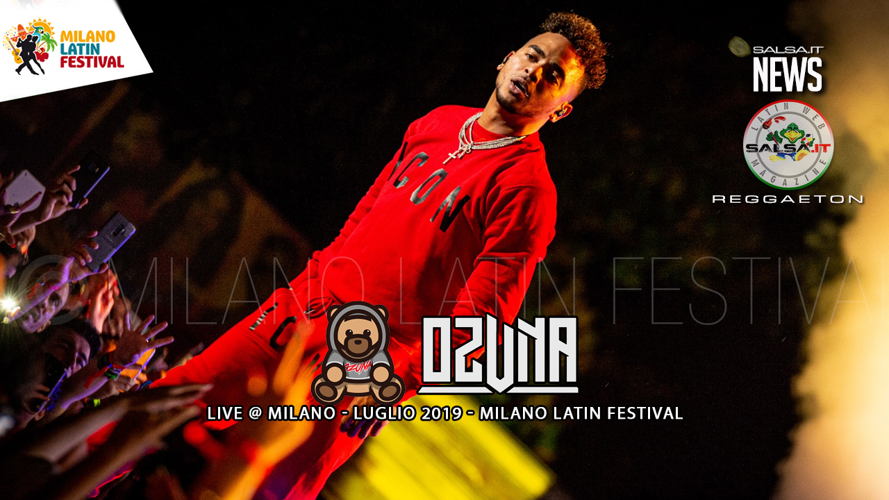 Ozuna - Live al Milano Latin Festival (Luglio 2019)