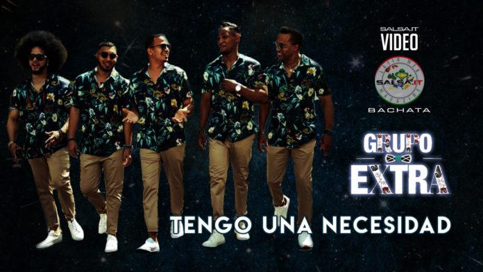 Grupo Extra - Tengo Una Necesidad (2019 Bachata official video)