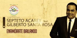 Septeto Acarey feat Gilberto Santa Rosa - Enamorate Bailando (Testo e Traduzione)