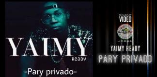 Yaimy Ready - Pary Privado (2019 News Urban)