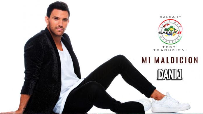 Dani J - Mi Maldicion (2019 Bachata - Testo e traduzione)