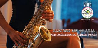 Max Salsapura & Maximo Music - Mami Dime Que Me Amas (2019 Bachata official video)