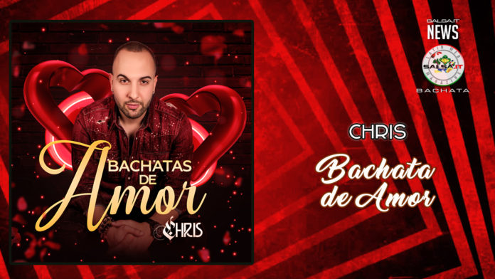 Chris - Bachatas De Amor (2019 News Bachata)