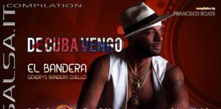 El Bandera - De Cuba Vengo (2019 Salsa.it Compilation)