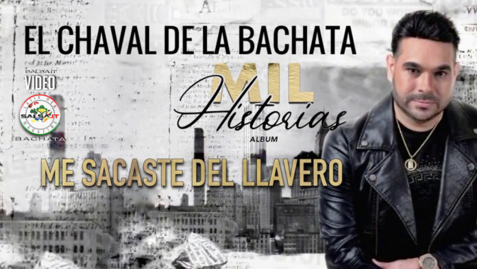 El Chaval de la Bachata - Me Sacaste del Llavero (2019 bachata official video)