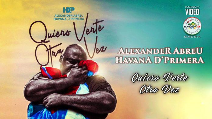 Alexander Abreu - Havana D'Primera - Quiero Verte Otra Vez (2020 Salsa Official Video)