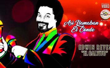 Edwin El Calvito Reyes (2020 Salsa official video)
