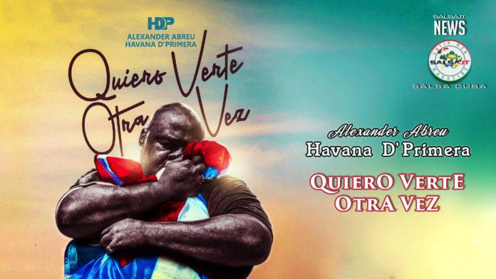Havana D Primera - Quiero Verte Otra Vez (2020 Salsa - News)