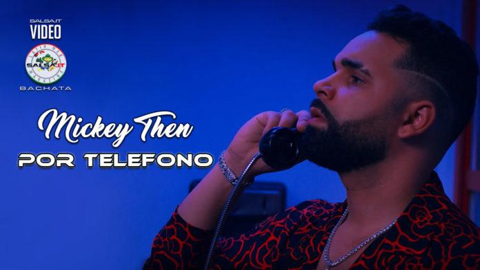 Mickey Then - Por Telefono (2020 Bachata official video)