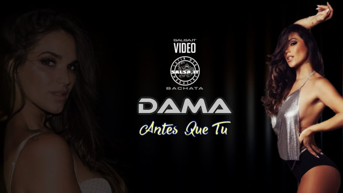 Dama - Antes Que Tu (2020 Bachata official video)