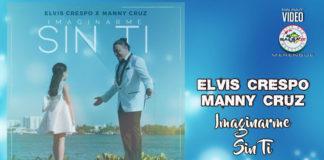 Elvis Crespo & Manny Cruz - Imaginarme Sin Ti (2020 Merengue official video)