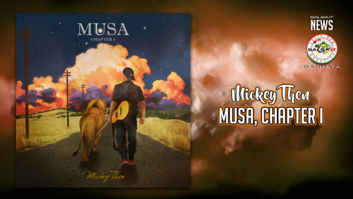 Mickey Then - Musa, Chapter I (2020 Bachata News)