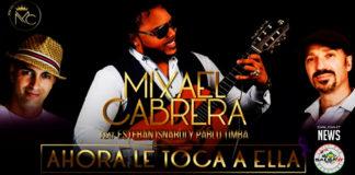 Mixael Cabrera - Esteban Isnardi - Pablo Timba - Ahora Le Toca A Ella