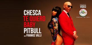 Chesca, Pitbull, Frankie Valli - TE QUIERO BABY (I LOVE YOU BABY)(2020 Reggaeton official video)