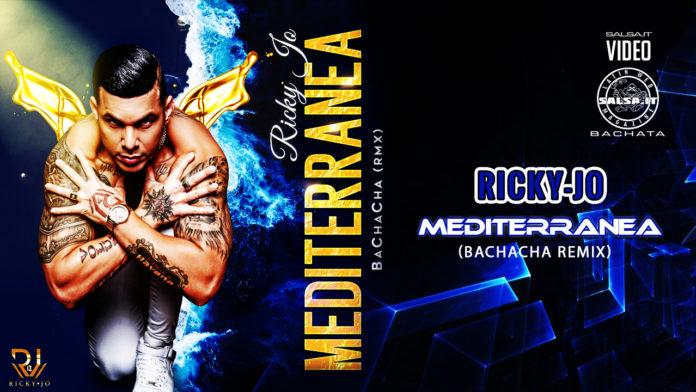 Ricky Jo - Mediterranea (2020 Video Bachacha Remix)