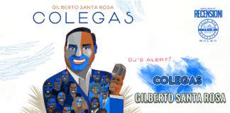 Gilberto Santa Rosa - Colegas (2020 Recensione Salsa) DJ Alert