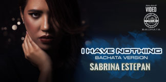 Sabrina Estepan - I Have Nothing - Version Bachata (2020 bachata official video)