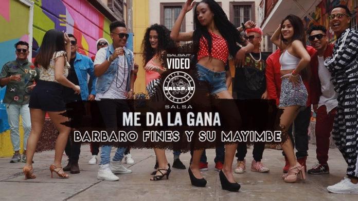 Barbaro Fines y su Mayimbe - Me Da La Ghana (2020 Salsa official video)
