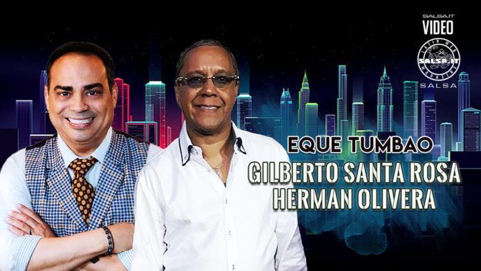 Gilberto Santa Rosa, Herman Olivera - Eque Tumbao (2020 Salsa official video)