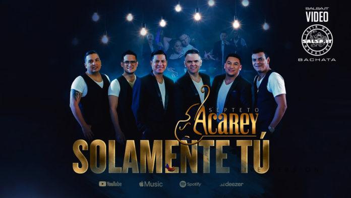 Septeto Acarey - Solamente Tu (2020 bachata official video)